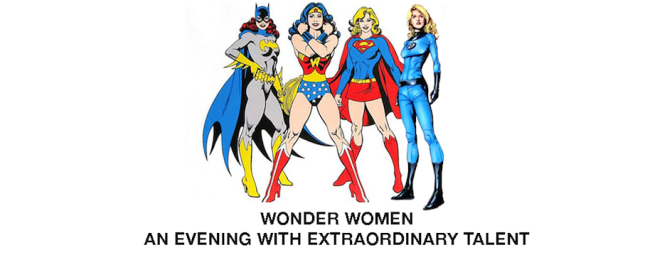 WONDER WOMEN: An evening of extraordinary talent